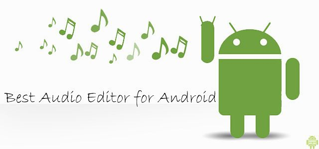 Best Audio Editor for Android