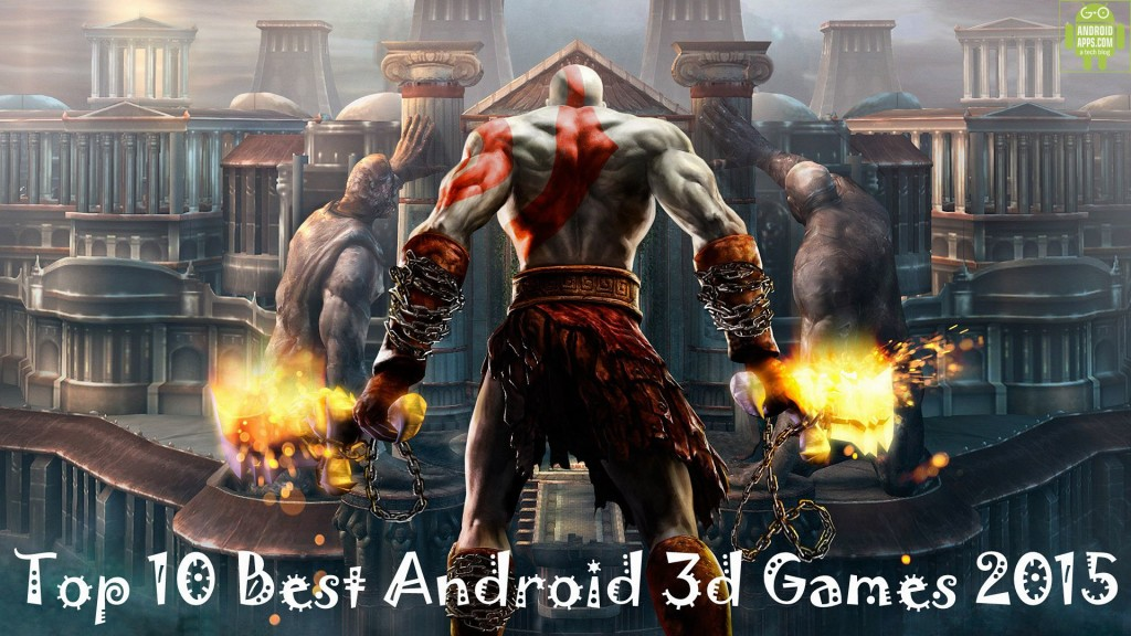 Top 10 Best Android 3d Games 2015