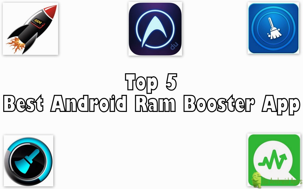 Top 5 Best Android Ram Booster App