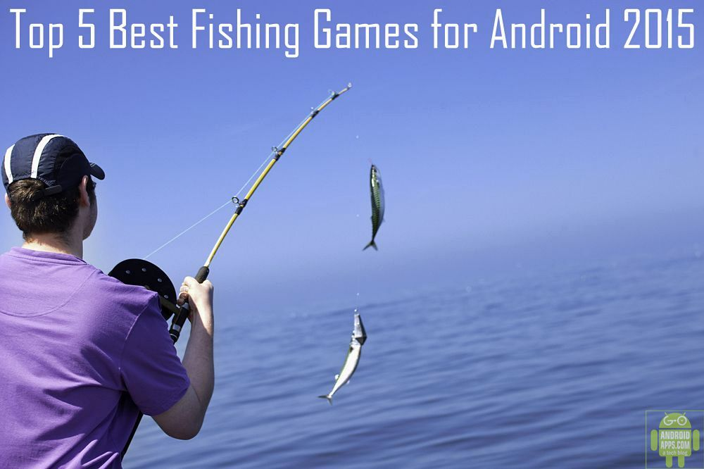 Top 5 best fishing games for android 2015 for Best fishing apps